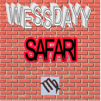 WESSDAYY - SAFARI