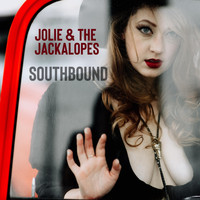 Jolie and the Jackalopes - Southbound (Explicit)