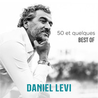 Daniel Levi - 50 et quelques - Best Of