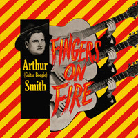 Arthur Smith - Fingers On Fire