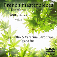 Ilio Barontini and Caterina Barontini - French Masterpieces for Piano Four Hands, Vol. 2