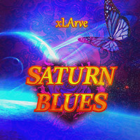 Xlarve - Saturn Blues