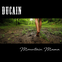 Ducain - Mountain Mama