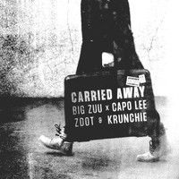 Big Zuu, Capo Lee, Zdot and Krunchie - Carried Away (Explicit)