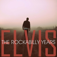 Elvis Presley - The Rockabilly Years