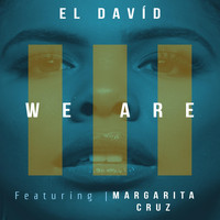 El David - We Are (feat. Margarita Cruz)