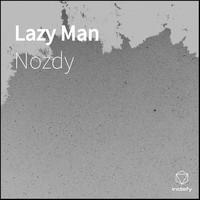 Nozdy - Lazy Man