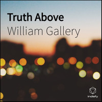 William Gallery - Truth Above