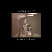 Local Cult - Wizvrd / Yr Ego
