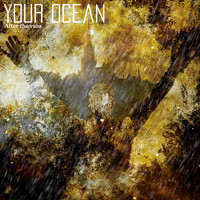 Your Ocean - After the Rain