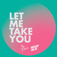 The Fitness and Hoopalai - Let Me Take You