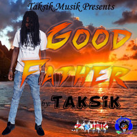 Taksik - Good Father