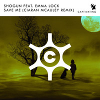 Shogun Feat. Emma Lock - Save Me (Ciaran McAuley Remix)
