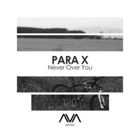 Para X - Never Over You