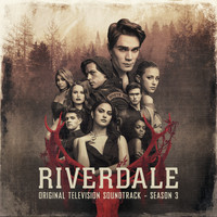 Riverdale Cast - Riverdale: Season 3 (Original Television Soundtrack)