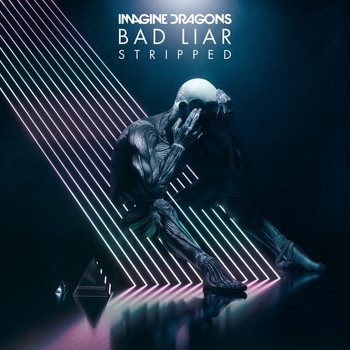 Imagine Dragons - Bad Liar – Stripped
