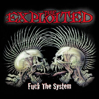The Exploited - Fuck the System (Explicit)