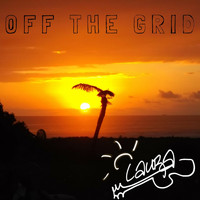 Laura - Off the Grid