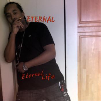 Eternal - Eternal Life (Explicit)