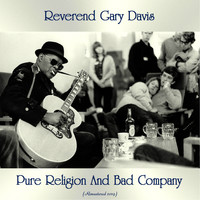 Reverend Gary Davis - Pure Religion And Bad Company (Remastered 2019)