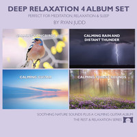 Ryan Judd - Deep Relaxation 4 Album Set: Perfect for Meditation, Relaxation and Sleep