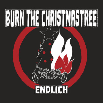 Burn the Christmastree - Endlich (Explicit)
