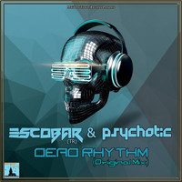Escobar (TR) and Psychotic - Dead Rhythm