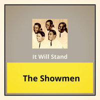 The Showmen - It Will Stand