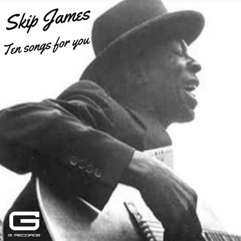 Skip James - Ten songs for you
