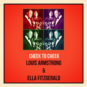 Louis Armstrong & Ella Fitzgerald - Cheek to Cheek