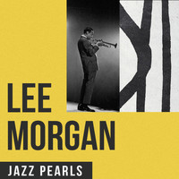 Lee Morgan - Lee Morgan, Jazz Pearls