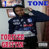 Tone - Forever Grittin (Explicit)