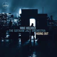 Mike Holober & The Gotham Jazz Orchestra - Hiding Out