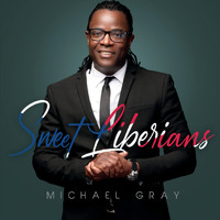 Michael Gray - Sweet Liberians