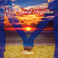 Annie - We're Good Together
