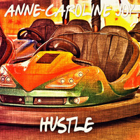 Anne-Caroline Joy - Hustle
