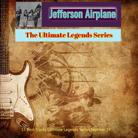 Jefferson Airplane - Jefferson Airplane - The Ultimate Legends Series (15 Best Tracks Ultimate Legends Series Number 19 [Explicit])