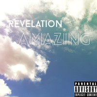 Revelation - Amazing (Explicit)