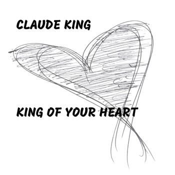 Claude King - King of Your Heart
