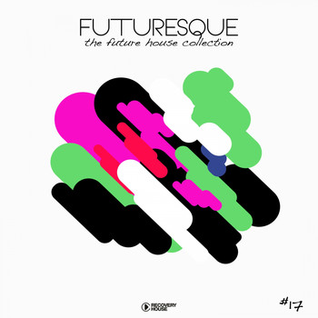 Various Artists - Futuresque - The Future House Collection, Vol. 17