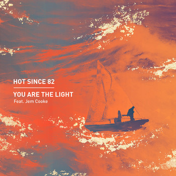 Hot Since 82 - You Are the Light