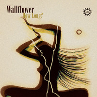 Wallflower - How Long?