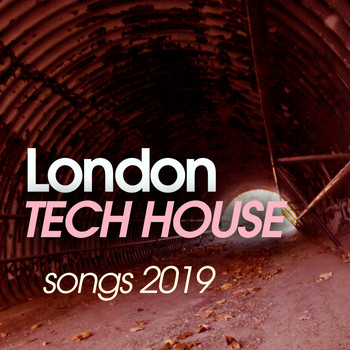 Various Artists - London Tech House Songs 2019