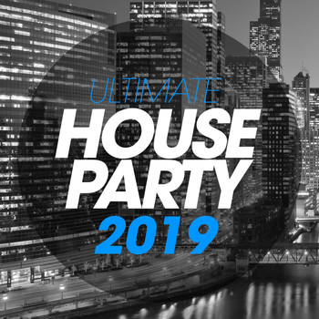 Various Artists - Ultimate House Party 2019