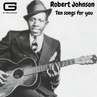 Robert Johnson - Ten songs for you