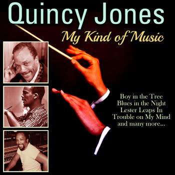 Quincy Jones - My Kind of Music