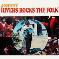 Johnny Rivers - Johnny Rivers Rocks The Folk