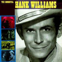 Hank Williams - The Immortal Hank Williams