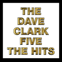The Dave Clark Five - The Hits (2019 - Remaster)