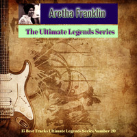 Aretha Franklin - Aretha Franklin - The Ultimate Legends Series (15 Best Tracks Ultimate Legends Series Number 20)